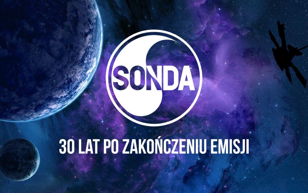 Program Sonda: 30 lat po zakończeniu emisji
